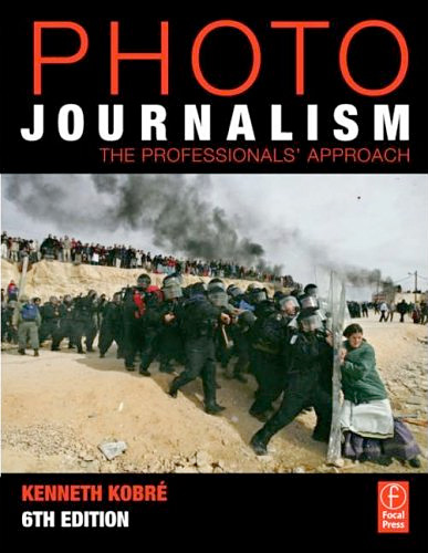 Photojournalism The Professionals Approach 6th Edition